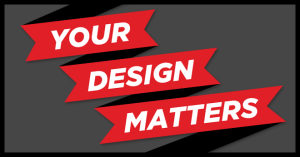 your design matters
